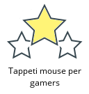 Tappeti mouse per gamers